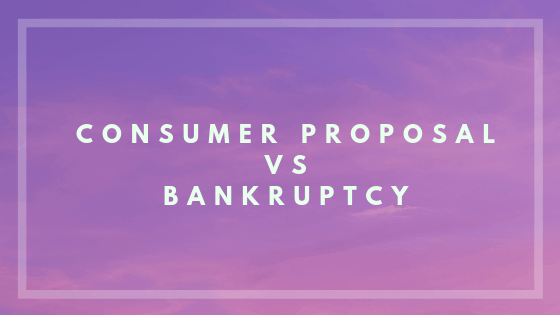 Consumer Proposal vs Bankruptcy